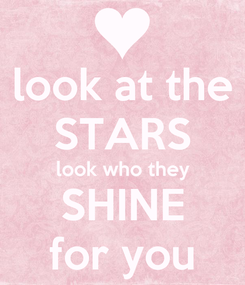 Poster: look at the STARS look who they SHINE for you