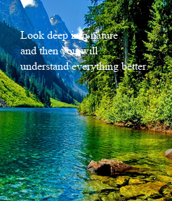 Poster: Look deep into nature 