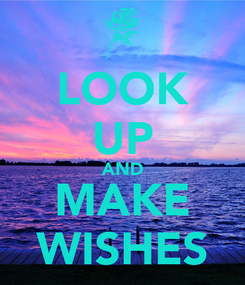 Poster: LOOK UP AND MAKE WISHES