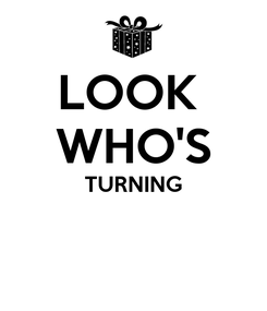 Poster: LOOK  WHO'S TURNING