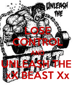 Poster: LOSE CONTROL AND UNLEASH THE  xX BEAST Xx