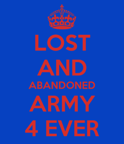 Poster: LOST AND ABANDONED ARMY 4 EVER