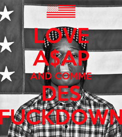 Poster: LOVE A$AP AND COMME DES FUCKDOWN