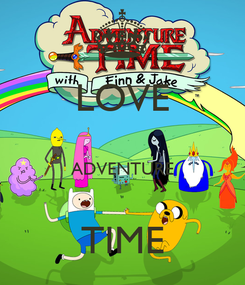 Poster: LOVE  ADVENTURE  TIME