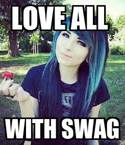 Poster: LOVE ALL  WITH SWAG