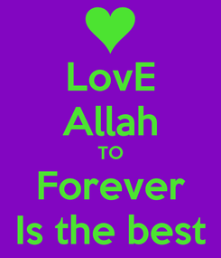 Poster: LovE Allah TO Forever Is the best