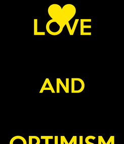 Poster: LOVE  AND  OPTIMISM