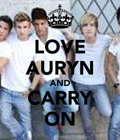 Poster: LOVE AURYN AND CARRY ON