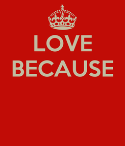 Poster: LOVE BECAUSE