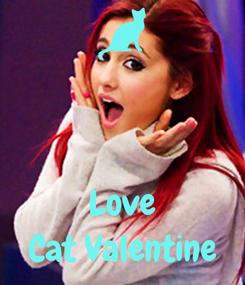 Poster:    Love Cat Valentine