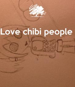 Poster: Love chibi people