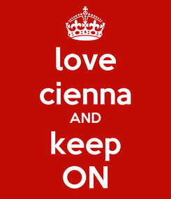 Poster: love cienna AND keep ON