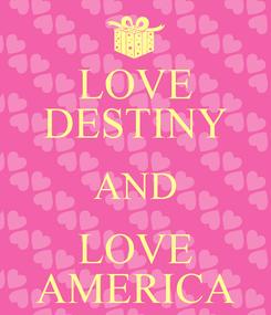 Poster: LOVE DESTINY AND LOVE AMERICA