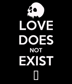Poster: LOVE DOES NOT EXIST ★
