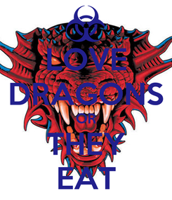 Poster: LOVE DRAGONS OR THEY EAT