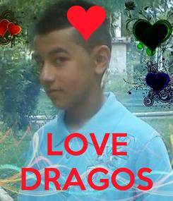 Poster:    LOVE DRAGOS