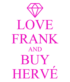 Poster: LOVE FRANK AND BUY HERVÉ
