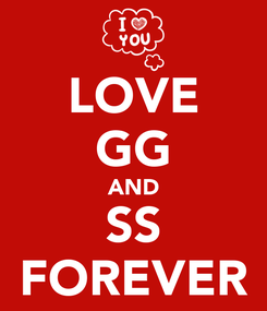 Poster: LOVE GG AND SS FOREVER