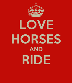 Poster: LOVE HORSES AND RIDE