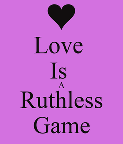 Poster: Love  Is  A Ruthless Game