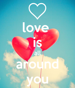 Poster: love  is all around you