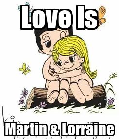 Poster: Love Is Martin & Lorraine
