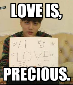 Poster: LOVE IS, PRECIOUS.
