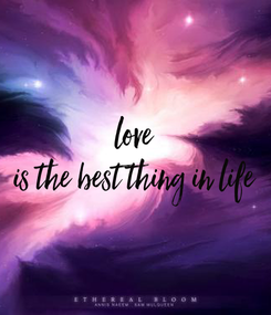 Poster: love is the best thing in life