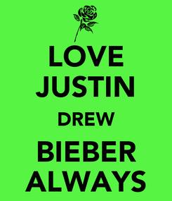 Poster: LOVE JUSTIN DREW BIEBER ALWAYS