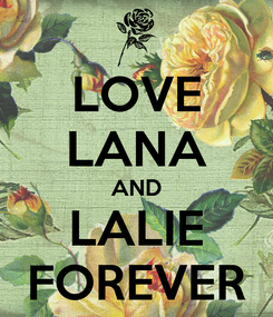 Poster: LOVE LANA AND LALIE FOREVER