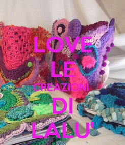Poster: LOVE LE CREAZIONI  DI LALU'