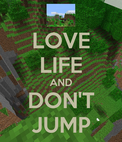 Poster: LOVE LIFE AND DON'T JUMP