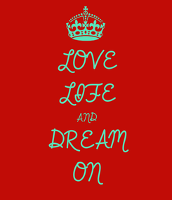 Poster: LOVE LIFE AND DREAM ON