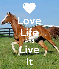 Poster: Love Life And Live It