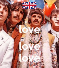 Poster:  love  love love