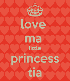 Poster: love  ma  little princess tia