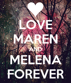 Poster: LOVE MAREN AND MELENA FOREVER