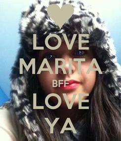 Poster: LOVE MARITA BFF LOVE YA