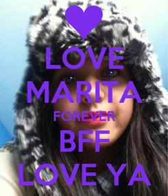 Poster: LOVE MARITA FOREVER BFF LOVE YA