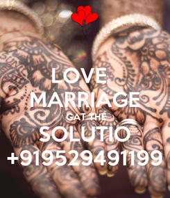 Poster: LOVE   MARRIAGE  GAT THE SOLUTIO +919529491199