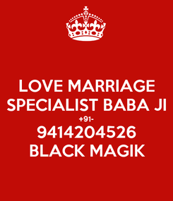 Poster: LOVE MARRIAGE SPECIALIST BABA JI +91- 9414204526 BLACK MAGIK