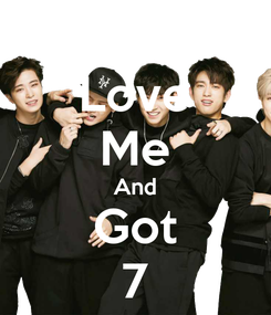 Poster: Love Me And Got 7