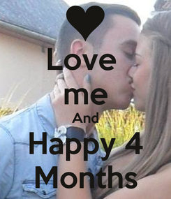 Poster: Love  me And Happy 4 Months