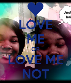 Poster: LOVE ME OR LOVE ME NOT