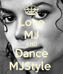Poster: Love MJ AND Dance MJStyle