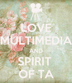 Poster: LOVE MULTIMEDIA AND SPIRIT  OF TA