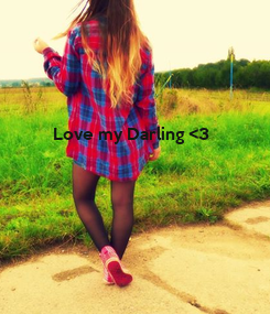 Poster: Love my Darling <3
