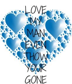 Poster: LOVE MY MAN EVEN THOW YOUR GONE