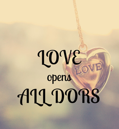 Poster:  LOVE opens ALL DORS