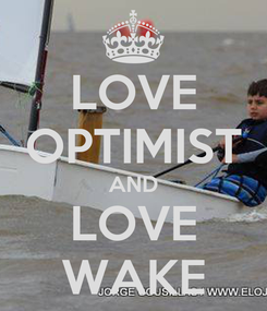 Poster: LOVE OPTIMIST AND LOVE WAKE